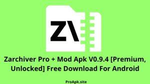 Zarchiver Pro Apk v0.9.4 + (Moded, Unlocked) Free Download