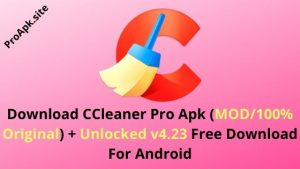 Download CCleaner Pro Apk v4.23 (MOD/Original/Unlocked) Free